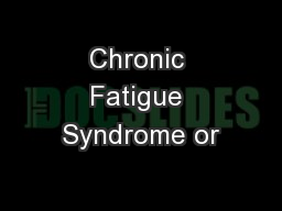 Chronic Fatigue Syndrome or