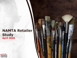 NAMTA Retailer  Study  April 2018