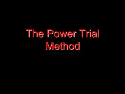The Power Trial Method The Art of Persuasion