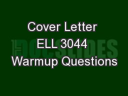 Cover Letter ELL 3044 Warmup Questions