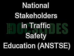 Association of National Stakeholders in Traffic Safety Education (ANSTSE) PowerPoint Presentation, PPT - DocSlides