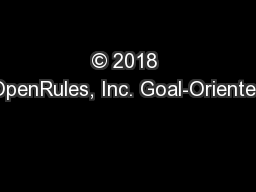© 2018 OpenRules, Inc. Goal-Oriented