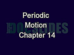 Periodic Motion Chapter 14