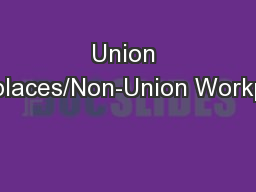 Union Workplaces/Non-Union Workplaces PowerPoint PPT Presentation