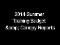2014 Summer Training Budget & Canopy Reports PowerPoint PPT Presentation