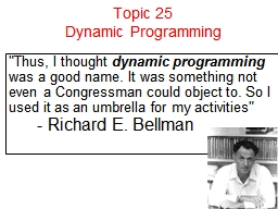 Topic 25 Dynamic Programming PowerPoint PPT Presentation