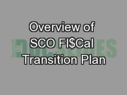 Overview of SCO FI$Cal Transition Plan