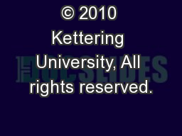 � 2010 Kettering University, All rights reserved.