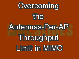 Overcoming the Antennas-Per-AP Throughput Limit in MIMO