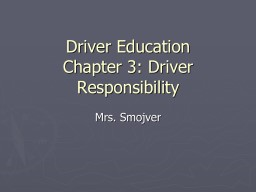 Driver Education Chapter 3: Driver Responsibility