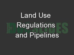 Land Use Regulations and Pipelines