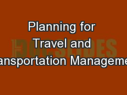 Planning for Travel and Transportation Management PowerPoint PPT Presentation