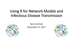 Using R for Network Models and Infectious Disease Transmission