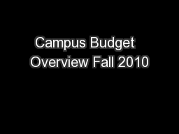 Campus Budget  Overview Fall 2010 PowerPoint PPT Presentation