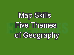 Map Skills  Five Themes of Geography