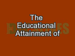 The Educational Attainment of