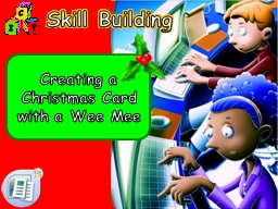 Creating a Christmas Card with a Wee Mee PowerPoint PPT Presentation