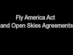 Fly America Act and Open Skies Agreements