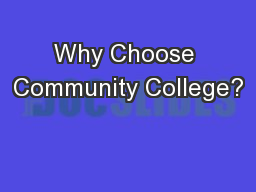 Why Choose Community College? PowerPoint PPT Presentation