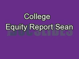 College  Equity Report Sean
