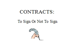CONTRACTS: To Sign Or Not To Sign