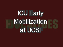 ICU Early Mobilization at UCSF PowerPoint PPT Presentation
