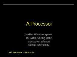 A Processor See: P&H Chapter 2.16-20,