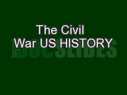 The Civil  War US HISTORY