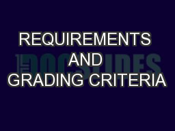 REQUIREMENTS AND GRADING CRITERIA