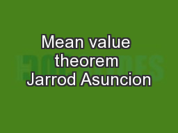 Mean value theorem Jarrod Asuncion