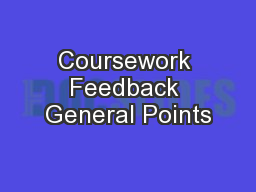 Coursework Feedback General Points