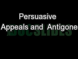 Persuasive Appeals and  Antigone PowerPoint PPT Presentation