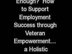 Is Employment Enough?  How to Support Employment Success through Veteran Empowerment… a Holistic PowerPoint PPT Presentation