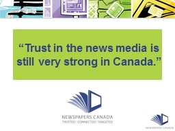 """Trust in the news media is still very strong in Canada."""