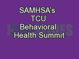 SAMHSA�s  TCU Behavioral Health Summit