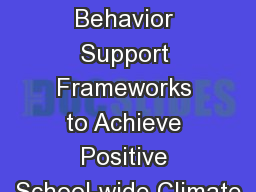 Establishing Multi-tiered Behavior Support Frameworks to Achieve Positive School-wide Climate