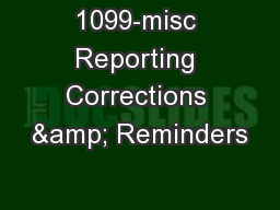 1099-misc Reporting Corrections & Reminders