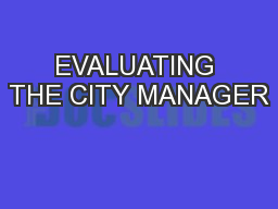 EVALUATING THE CITY MANAGER