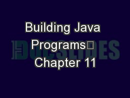 Building Java Programs	 Chapter 11