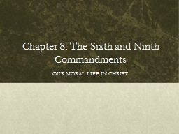 Chapter 8: The Sixth and Ninth Commandments