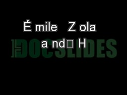 É mile   Z ola  a nd	 H