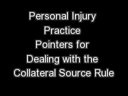 Personal Injury Practice Pointers for Dealing with the Collateral Source Rule