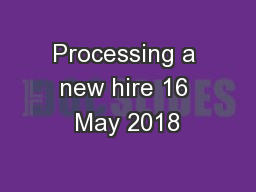 Processing a new hire 16 May 2018