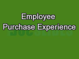 Employee Purchase Experience