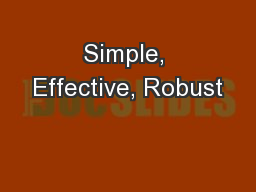 Simple, Effective, Robust