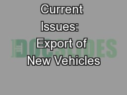 Current Issues:  Export of New Vehicles