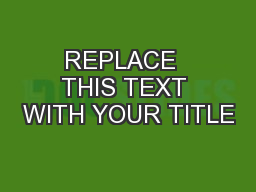 REPLACE  THIS TEXT WITH YOUR TITLE