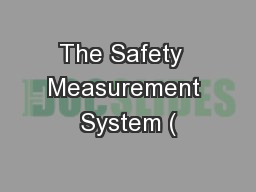 The Safety  Measurement System (