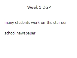 Week 1 DGP many students work on the star our school newspaper
