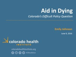 Aid in Dying Colorado's Difficult Policy Question